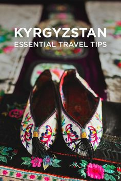 Kyrgyzstan Travel Advice - What You Need to Know Before Your Visit // localadventurer.com
