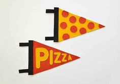 Make a pennant to show that you're pizza's biggest fan.