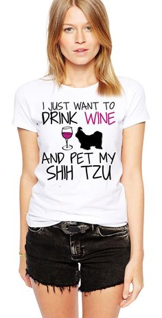 Shih Tzu Tee- I Just Want To Drink Wine and Pet My Shih Tzu Shirt - Shih Tzu Tshirt - Funny Dog Shirts - Dog Tees - Shih Tzu Apparel by Umbuh
