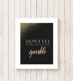 8x10 Printable Wall Art  Chic Fashion Modern Black and Gold Glitter Don't Let Anyone Dull Your Sparkle Glitter Quote Pretty Wall Art