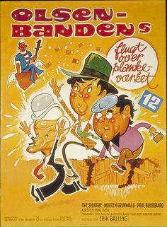Olsen-bandens flugt over plankeværket (Erik Balling, DK, 1981) As usual, Egon has an ingenious plan. And, as usual, it works just fine until one of the gang members makes some kind of funny error. This time, however, even Egon's life is in danger, for some international criminals try to get rid of him by throwing him into a container filled with acid.  http://www.dfi.dk/faktaomfilm/film/da/247.aspx?id=247