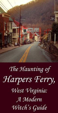 Haunted Harpers Ferry, West Virginia: A Modern Witch's Guide - Moody Moons Harpers Ferry, West Virginia, swarms with ghost stories, abandoned ruins and all the phantom folklore of a historic colonial town. Harpers Ferry West Virginia, West Virginia Vacation, Charles Town West Virginia, West Virginia History, Most Haunted, Haunted Places, Haunted Towns, East Coast Road Trip, Ghost Tour