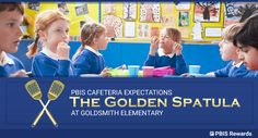 PBIS Cafeteria Expectations – The Golden Spatula at Goldsmith Elementary