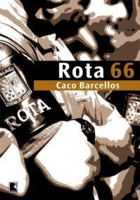 Download Rota 66 -  A Historia Da Polícia Que Mata  - Caco Barcellos em ePUB…