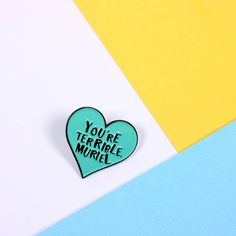 Hey, I found this really awesome Etsy listing at https://www.etsy.com/listing/468843185/youre-terrible-muriel-enamel-pin-with