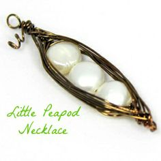 Wire Wrapped Peapod Necklace Tutorial,. Wrap It Up! DIY Mothrs Day Gift Idea.