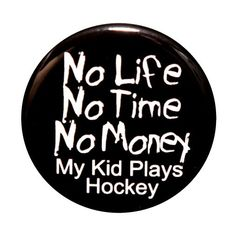 My Kid PLays Hockey  Button Pinback Badge 1 1/2 by theangryrobot, $1.50