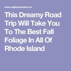 This Dreamy Road Trip Will Take You To The Best Fall Foliage In All Of Rhode Island