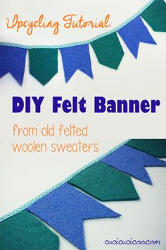 Wool Felt Banner DIY from Upcycled Sweaters - Cucicucicoo