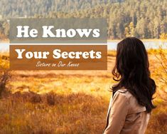 He Knows Your Secrets – Sisters on Our Knees