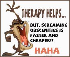 therapy funny quotes quote funny quote funny quotes looney tunes taz tazmanian devil