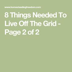 8 Things Needed To Live Off The Grid - Page 2 of 2