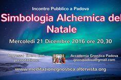 Incontro Pubblico a Padova / Mercoledì 21 Dicembre 2016 ore 20,30 / Accademia Gnostica Padova gnosip...