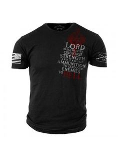 Lord, bless me with courage, strength and enough ammunition to send our enemies straight to hell. Get yours here: http://www.gruntstyle.com/index.php?route=product/product&keyword=lord%20bl&product_id=2727