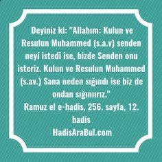 """Deyiniz ki: """"Allahım: Kulun ve Resulun Muhammed (s.a.v) senden neyi istedi ise, bizde Senden onu isteriz. Kulun ve Resulun Muhammed (s.av.) Sana neden sığındı ise biz de ondan sığınıırız."""" #dua"""