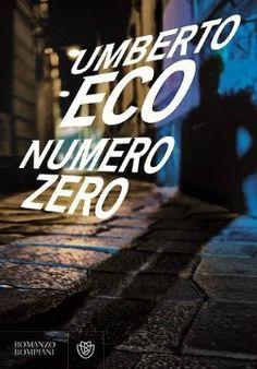 Numero Zero di Umberto Eco è in libreria.