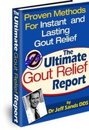 """Dr. Jeff Sands' """"Ultimate Gout Relief Report"""" is one of the definitive solutions in helping thousands of people get rid of gout, that painful and debilitating disease caused by the build-up and crystallization of uric acid in your joints.  Join the many of Dr. Sands' success stories and find out more about his amazing solution to your gout woes - click here now. - http://www.get-rid-of.biz/Ultimate_Gout_Relief_Report.html $49.97"""
