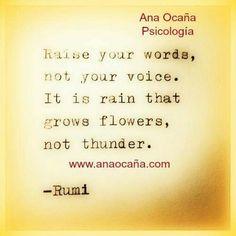 """Eleva tus palabras, pero no tu voz. Es la lluvia lo que hace crecer las flores, no los truenos.   La Asertividad se define como: """"la habilidad de expresar nuestros deseos de una manera amable, franca, abierta, directa y adecuada, logrando decir lo que queremos sin atentar contra los demás. Negociando con ellos su cumplimiento"""". Está en el tercer vértice de un triángulo en el que los otros dos son la pasividad y la agresividad. Situados en el vértice de la pasividad evitamos decir o pedir lo…"""