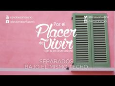 """""""Separados bajo el mismo techo""""  Por el Placer de Vivir con el Dr. César Lozano - YouTube"""