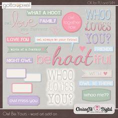 Owl Be Yours - Word Art :: Gotta Pixel Digital Scrapbook Store