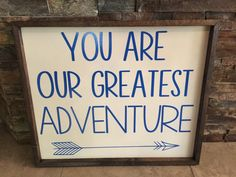 You Are Our Greatest Adventure Arrow Wooden Sign by BBSIGNSDESIGNS on Etsy https://www.etsy.com/listing/250366047/you-are-our-greatest-adventure-arrow
