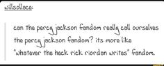 I say PJO fandom but mean every myth book written by Rick Riordan with it. Or it's the Rick Riordan fandom.