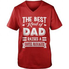 HOTEL MANAGER DAD THE BEST KIND OF DAD RAISES A HOTEL MANAGER V-NECKS T-SHIRTS, HOODIES  ==►►Click To Order Shirt Now #Jobfashion #jobs #Jobtshirt #Jobshirt #careershirt #careertshirt #SunfrogTshirts #Sunfrogshirts #shirts #tshirt #hoodie #sweatshirt #fashion #style