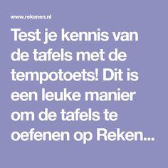 Test je kennis van de tafels met de tempotoets! Dit is een leuke manier om de tafels te oefenen op Rekenen.nl.