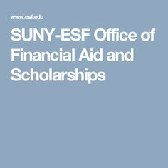 SUNY-ESF Office of Financial Aid and Scholarships