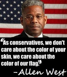 retired U. Army lieutenant colonel fmr US rep Allen West - why don't democrats embrace men of color when they are on the other side? why are they consider a sellout if they are conservative? I Love America, God Bless America, Conservative Politics, American Pride, American Flag, American Story, American Quotes, Thing 1, Way Of Life