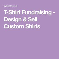 T-Shirt Fundraising - Design & Sell Custom Shirts