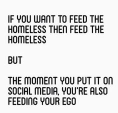 And that is why I don't have facebook, snap chat or instagram. I live solely for me. Not for the recognition of my acts.
