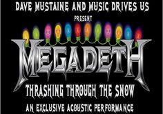 Megadeth's Dave Mustaine Announces Special 'Thrashing Through the Snow' Holiday Acoustic Performance