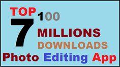 Top 100 Millions Downloads Photo Editing App