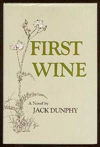 First Wine by Jack Dunphy (Louisiana State University Press, 1982) // His 5th Book