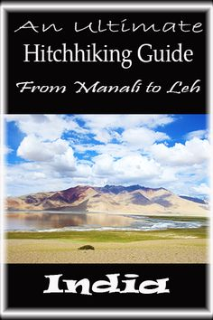 Manali Leh Roadtrip hitchhiking Budget travel guide