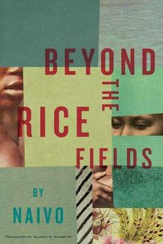 Naivo's Beyond the Rice Fields (translated by Allison M. Charette) took me to a place I've never been before in fiction: nineteenth century Madagascar. The novel follows the trials and …