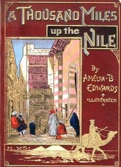 Amelia Edwards - 'A Thousand Miles up the Nile'