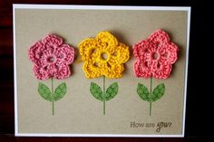 """Hi there, I had a number of requests for my """"pattern"""" for the crocheted flowers that I had on this card. My mother taught me to crochet w. Flower Birthday Cards, Handmade Birthday Cards, Greeting Cards Handmade, Fabric Cards, Daisy, Bday Cards, Knitted Flowers, Square Card, Scrapbook"""