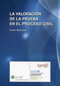 La valoración de la prueba en el proceso civil / Xavier Abel Lluch.   La Ley, 2014.