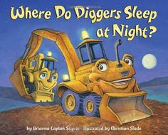 Reading books Where Do Diggers Sleep at Night? EPUB - PDF - Kindle Reading books online Where Do Diggers Sleep at Night? Where Do Diggers Sleep at Night? Books format, Where Do Diggers Sleep at Night? Toddler Books, Childrens Books, Night Book, Transportation Theme, Preschool Transportation, 3 Year Olds, Thing 1, Penguin Random House, Digger