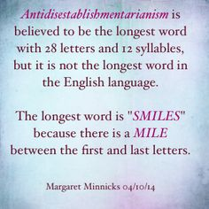Longest word Longest Word, Syllable, Smile Because, Believe, Life Quotes, Language, Letters, Feelings, Words