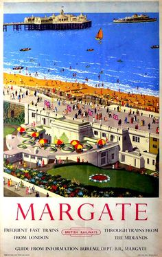 Vintage travel poster promoting Margate in northwest Kent, England. Margate is part of Thanet, which also includes the seaside towns of Ramsgate and Broadstairs. Posters Uk, Train Posters, Railway Posters, British Travel, British Seaside, The Seaside, British Isles, Seaside Resort, Seaside Towns