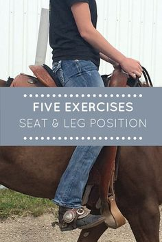 Five Exercises to Improve Your Riding Seat and Leg Position: