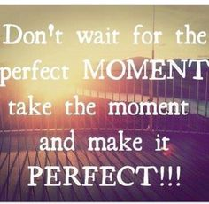 Take the moment and make it PERFECT ❤️