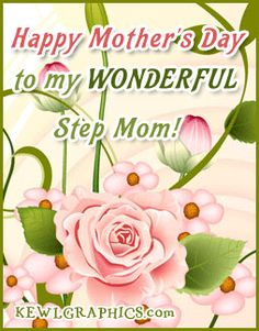 Happy mothers day to my wonderful step mom Graphic plus many other high quality Graphics for your Facebook profile at KewlGraphics.com.