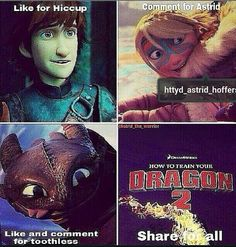 Liking for The Amazing Hiccup!! I like Astrid, she's not my favorite tho... And Toothless?...he's really why I'm sharing :P