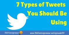 TSE 099: 7 Types of Tweets You Should Be Using www.360entrepreneur.net/episode99 #Twitter #TwitterTips #socialmedia #smm Top Entrepreneurs, Twitter Tips, Being Used, Online Marketing, Author, Social Media, Type, Writers, Social Networks
