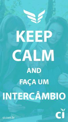 Keep Calm and Faça um Intercâmbio
