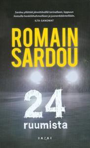 24 ruumista - Romain Sardou - Kirja (9789522790354) | Adlibris kirjakauppa - Pohjolan suurin kirjakauppa